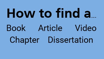 How to find a ebook, article, video, chapter, or dissertation